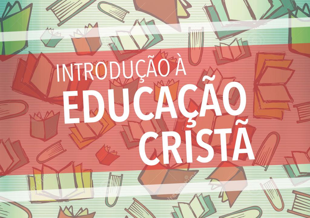 Introdução à Educação Cristã