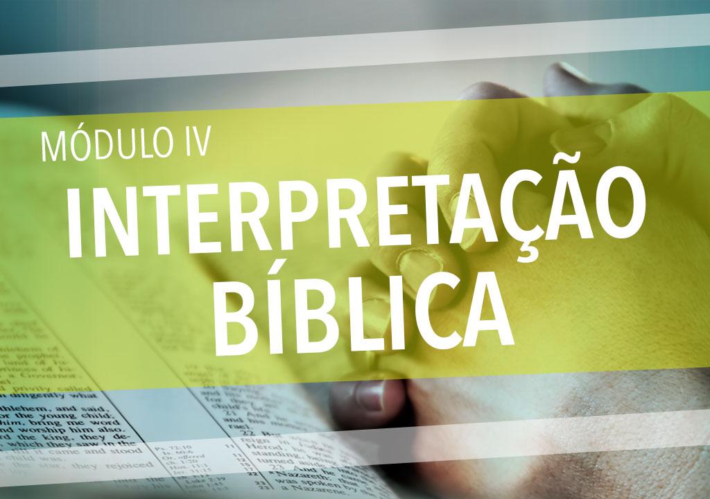 Módulo IV: Interpretação Bíblica (Teologia: curso básico)